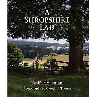 A Shropshire Lad by A. E. Housman - Gareth Thomas - 9781906122065 Book