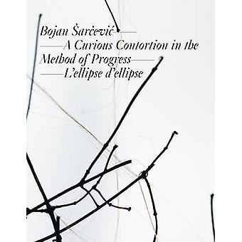 Bojan Arcevic - a Curious Contortion in the Method of Progress - L'elli
