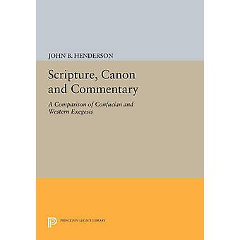 Scripture - Canon and Commentary - A Comparison of Confucian and Weste