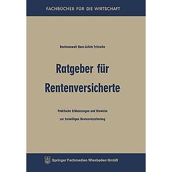 Ratgeber fr Rentenversicherte Praktische Erluterungen und Hinweise Zur Freiwilligen Rentenversicherung by Fritzsche & HansAchim