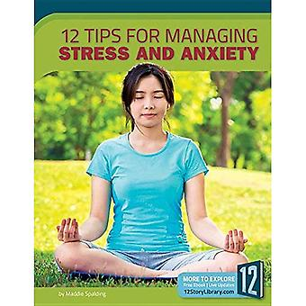 12 Tips for Managing Stress and Anxiety (Healthy Living)