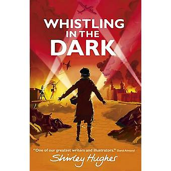 Whistling in the Dark by Shirley Hughes