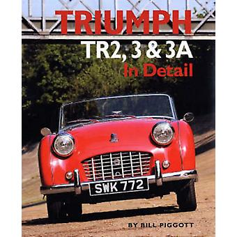 Triumph TR2 3 and 3A in Detail (In Detail) (In Detail (Herridge & Sons)) (Hardcover) by Piggott Bill