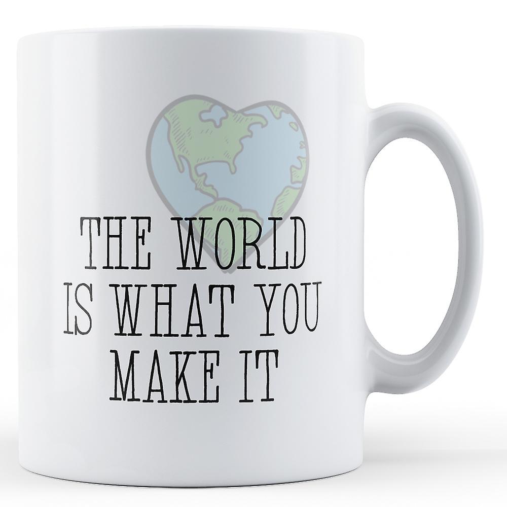 Mug imprimé Le Est Que Monde Faites Ce Vous Nnwy8P0Ovm