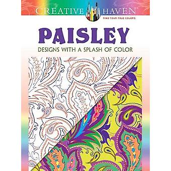 Creative Haven Paisley Designs with a Splash of Color by Marty Noble
