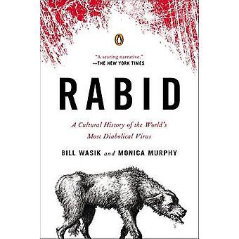 Rabbioso - una storia culturale del mondo di più diabolica Virus da Bil