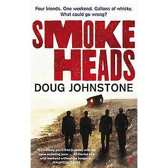 Smokeheads (Main) by Doug Johnstone - 9780571260638 Book
