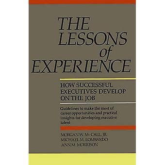 The Lessons of Experience - How Successful Executives Develop on the J