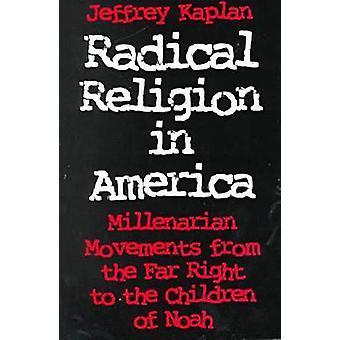 Radikala Religion i Amerika - Millenariam rörelser från höger