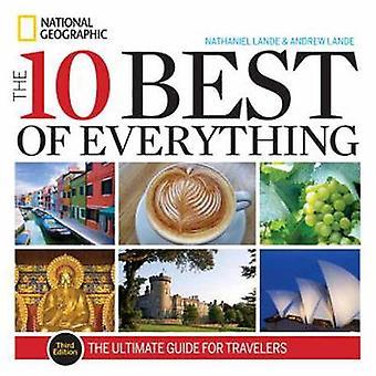 Les 10 meilleurs de tout, un Guide ultime pour les voyageurs (3e Revis