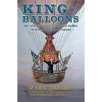 King of All Balloons - The Adventurous Life of James Sadler - The Firs