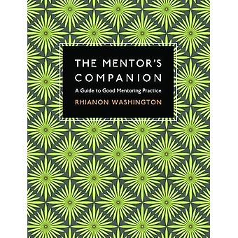 The Mentor's Companion - A Guide to Good Mentoring Practice by Rhianon