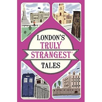 London's Truly Strangest Tales by Tom Quinn - 9781911042440 Book