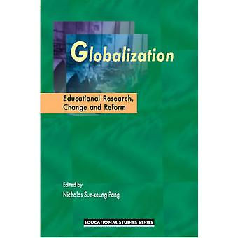 Globalization - Educational Research - Change and Reform by Nicholas S