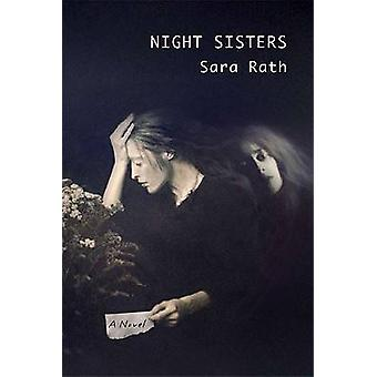 Night Sisters - A Novel by Sara Rath - 9780299228705 Book