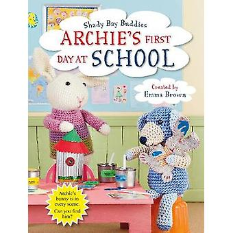 Shady Bay Buddies - Archie's First Day at School by Emma Brown - 97817