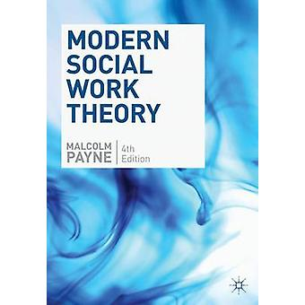 Modern Social Work Theory (4th New edition) by Malcolm Payne - 978023