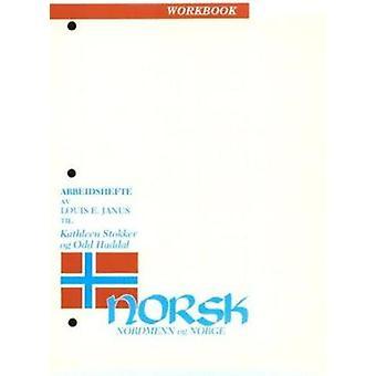 Norsk - Nordmenn Og Norge Workbook by Kathleen Stokker - Odd Haddal -