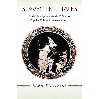 Slaves Tell Tales - And Other Episodes in the Politics of Popular Cult