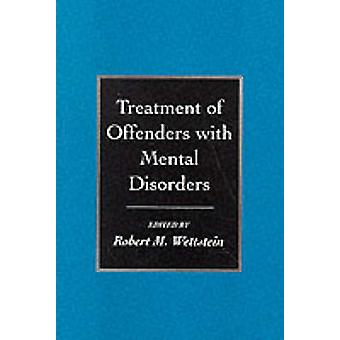 Treatment of Offenders with Mental Disorders by Robert M. Wettstein -