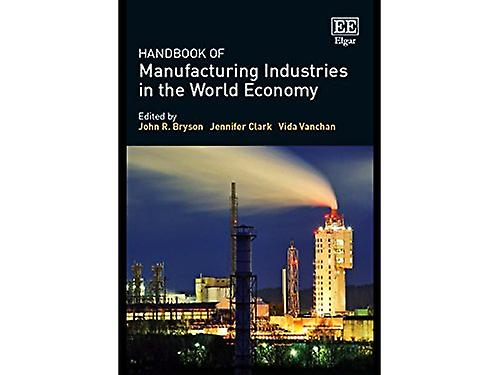 Handbook of Manufacturing Industries in the World Economy by John R B