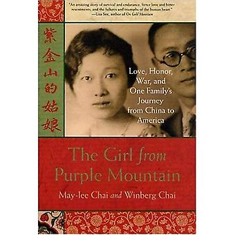 The Girl from Purple Mountain : Love, Honor, War, and One Familys Journey from China to America