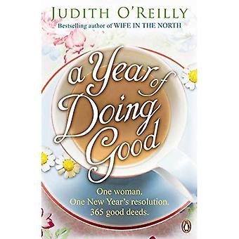 Ein Jahr gut zu tun: eine Frau, ein Neujahrsvorsatz, 365 gute Taten