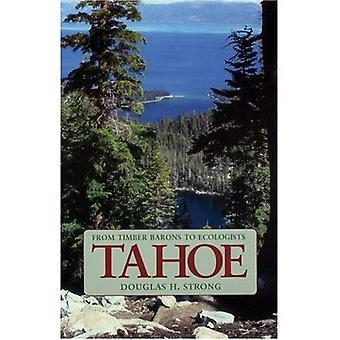 Tahoe: Des Barons du bois aux écologistes