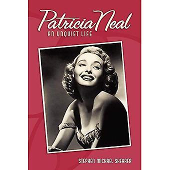 Patricia Neal: Une vie inassouvie