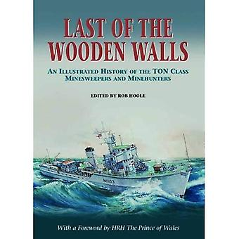 Last of the Wooden Walls: An Illustrated History of the Ton Class Minesweepers and Minehunters