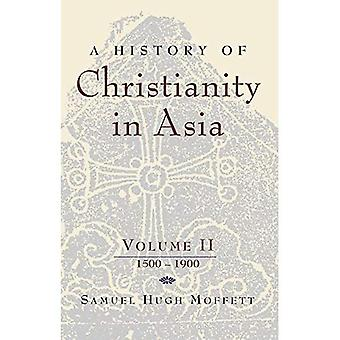 A History of Christianity in Asia: 1500-1900 v. 2 (American Society of Missiology)