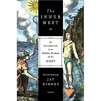The Inner West: An Introduction to the Hidden Wisdom of the West (New Consciousness Reader)
