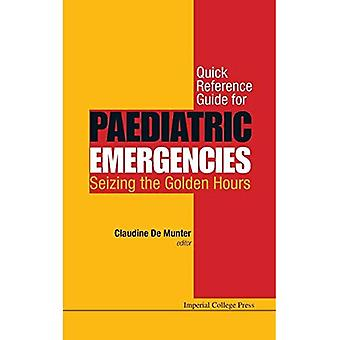 Quick Reference Guide For Paediatric Emergencies: Seizing The Golden Hours