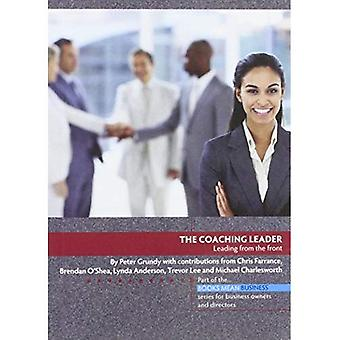 The Coaching Leader: Leading from the Front (Books Mean Business)