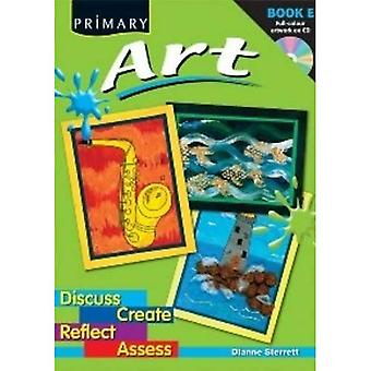 Primary Art: Discuss, Create, Reflect, Assess