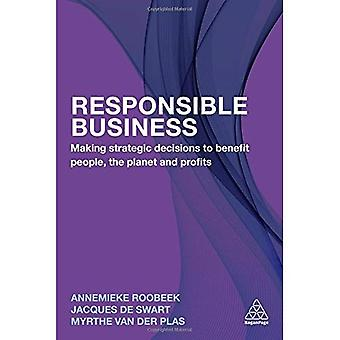 Responsible Business: Making� Strategic Decisions to Benefit People, the Planet and Profits