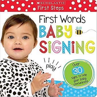 Första orden Baby signering (Scholastic tidig inlärning: första stegen) (Scholastic tidiga elever) [styrelse bok]