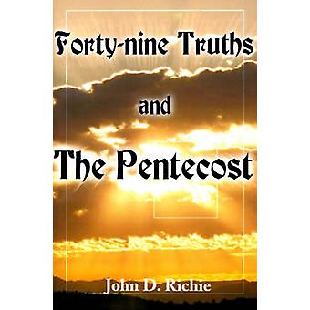 FortyNine Truths and the Pentecost by Richie & John D.