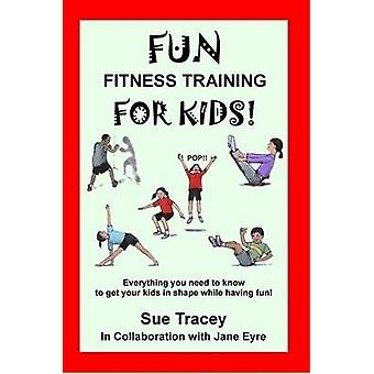 Fun Fitness Training for Kids by Tracey & Sue