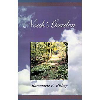 Noahs Garden by Bishop & Rosemarie E.