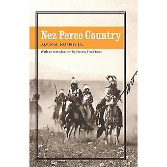 Nez Perce Country by Josephy & Alvin M. & Jr.