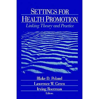 Settings for Health Promotion Linking Theory and Practice by Green & Larry
