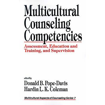 Multicultural Counseling Competencies Assessment Education and Training and Supervision by PopeDavis & Donald B.
