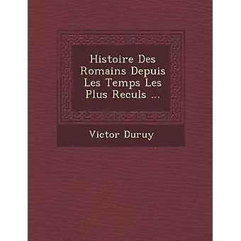 Histoire Des Romains Depuis Les Temps Les Plus Reculs... av Duruy & Victor