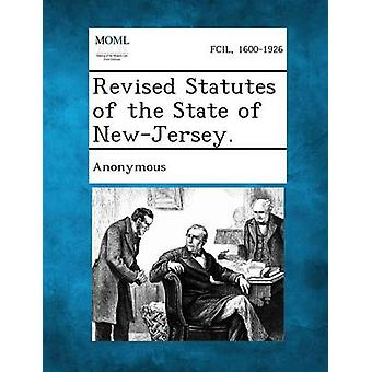 Revised Statutes of the State of NewJersey. by Anonymous