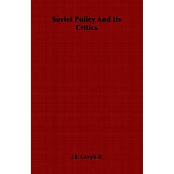 Soviet Policy And Its Critics door Campbell & J.R.