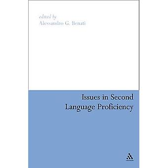 Issues in Second Language Proficiency by Benati & Alessandro G.