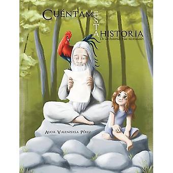 Cuentame Esta Historia de Las Historias y Las Necesidades by Perez & Alicia Valenzuela