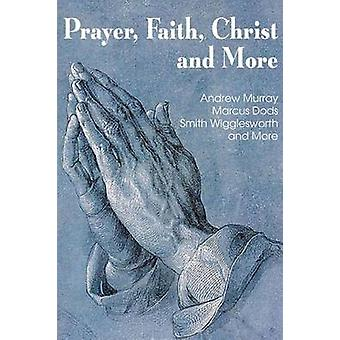 Prayer Faith Christ and More by Wigglesworth & Smith