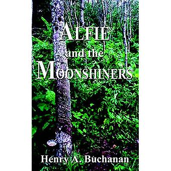 Alfie and the Moonshiners by Buchanan & Henry A.